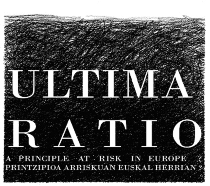 Ultima Ratio, a principle at risk. European Perspectives